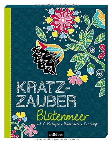 Kratzzauber Blütenmeer: mit 10 Vorlagen, Bastelideen, Kratzstift (Malprodukte für Erwachsene)