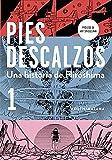 Pies descalzos 1 (Barefoot Gen, Vol. 1: A Cartoon Story of Hiroshima) (Spanish Edition)
