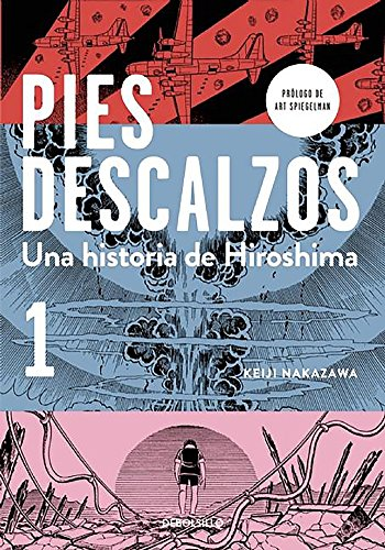 Pies descalzos 1 (Barefoot Gen, Vol. 1: A Cartoon Story of Hiroshima) (Spanish Edition) by Debolsillo