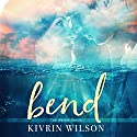 Bend Audiobook by Kivrin Wilson Narrated by Bunny Warren, Matthew Holland
