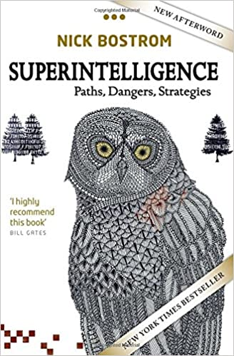 Superintelligence: Paths, Dangers, and Strategies by Nick Bostrom