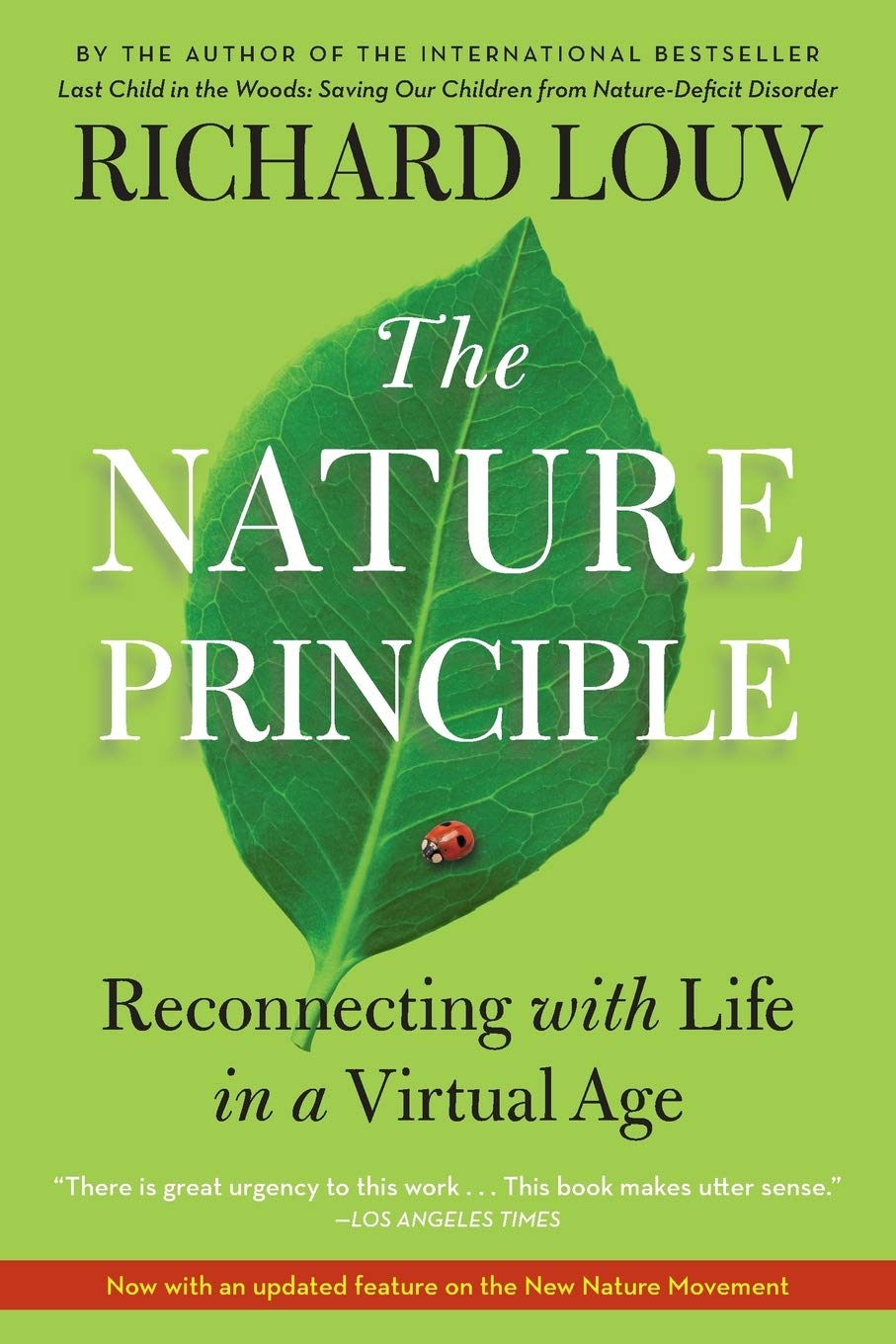 The nature principle : reconnecting with life in a virtual age, Richard Louv