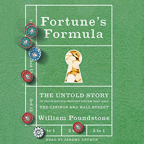 Fortune's Formula: The Untold Story of the Scientific Betting System That Beat the Casinos and Wall Street by Macmillan Audio