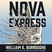 Nova Express: The Restored Text: The Nova Trilogy, Book 3 | William S. Burroughs