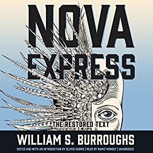 Nova Express: The Restored Text Audiobook