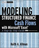 Modeling Structured Finance Cash Flows with Microsoft Excel, Keith A. Allman, 0470042907