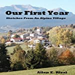 Our First Year: Sketches from an Alpine Village | Allen E. Rizzi