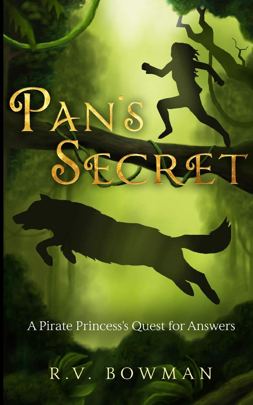 Pan S Secret A Pirate Princess S Quest For Answers The Pirate Princess Chronicles Bowman R V 9781097875450 Books