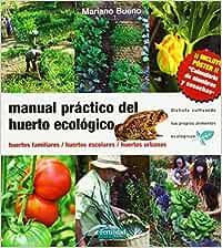 Manual práctico del huerto ecológico : huertos familiares, huertos ...