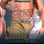 Must Love Breeches: A Time Travel Romance | Angela Quarles