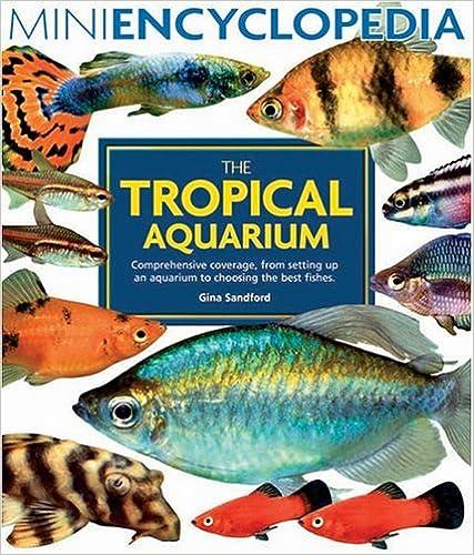 The Tropical Aquarium (Mini Encyclopedia Series)