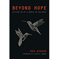 Beyond Hope: Letting Go of a World in Collapse