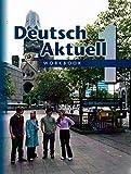 Deutsch Aktuell, Level 1: Workbook, 5th Edition (German Edition)