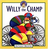 Willy the Champ, Anthony Browne, 076361842X