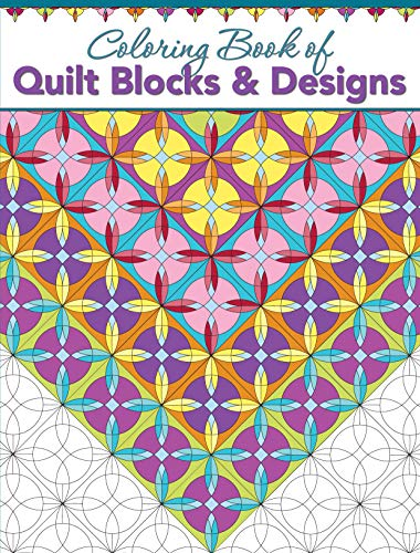 Coloring Book of Quilt Blocks & Designs (Landauer) 29 Individual Blocks and 29 Full Quilts to Color, Each Inspired by Classic Designs; Experiment with Color Variations Without Risking Your Fabrics