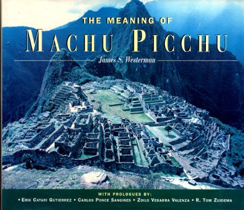 The Meaning of Machu Picchu by James S. Westerman (1998-12-01)