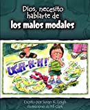 img - for Dios, Necesito Hablarte de Los Malos Modales (Dios, Necesito Hablarte / God I Need) (Spanish Edition) book / textbook / text book