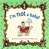 I'm Not a Baby!, Jill McElmurry, 0375936149