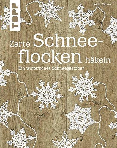 Zarte Schneeflocken häkeln: Ein winterliches Schneegestöber: Amazon ...