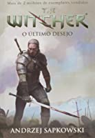 O Último Desejo - The Witcher: Volume 1
