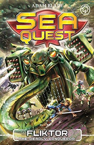 Sea Quest: Fliktor the Deadly Conqueror: Book 21 (Sea Quest Adam Blade)