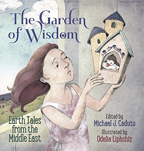 The Garden of Wisdom: Earth Tales from the Middle East