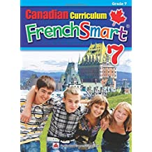 Canadian Curriculum FrenchSmart 7: A Grade 7 French workbook that encompasses all the French essentials to build strong language skills