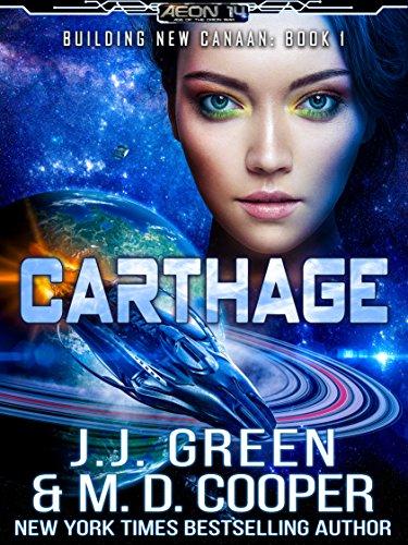 Carthage - A Space Opera Colonization Adventure (Aeon 14: Building New Canaan)