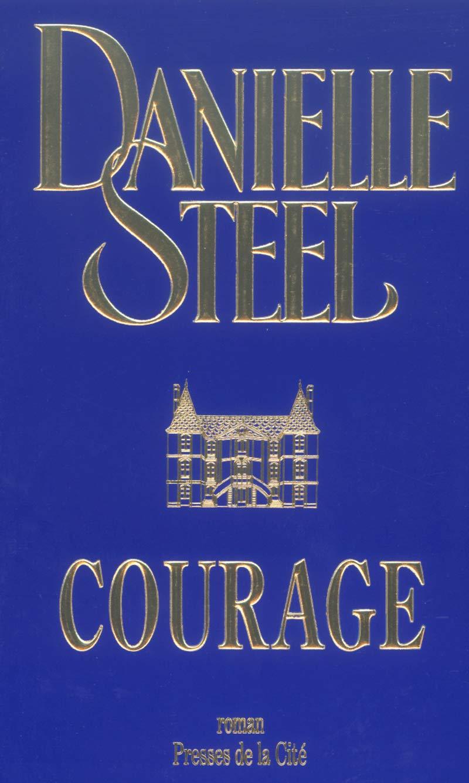 Courage Danielle Steel 9782258057371 Amazon Com Books