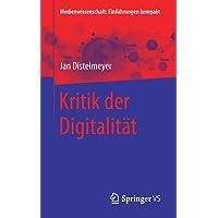 Kritik der Digitalität (Medienwissenschaft: Einführungen kompakt)