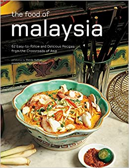 The food of malaysia 62 easy to follow and delicious recipes from the food of malaysia 62 easy to follow and delicious recipes from the crossroads of asia authentic recipes series wendy hutton luca invernizzi tettoni forumfinder Gallery
