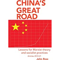 China's Great Road: Lessons for Marxist Theory and Socialist Practices