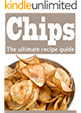 Homemade Potato Chips :The Ultimate Recipe Guide - Over 30 Delicious & Best Selling Recipes