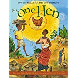 One Hen: How One Small Loan Made a Big Difference (CitizenKid)