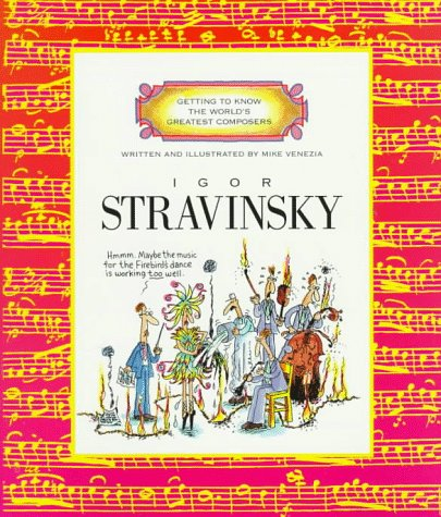 Igor Stravinsky (Getting to Know the World's Greatest Composers)
