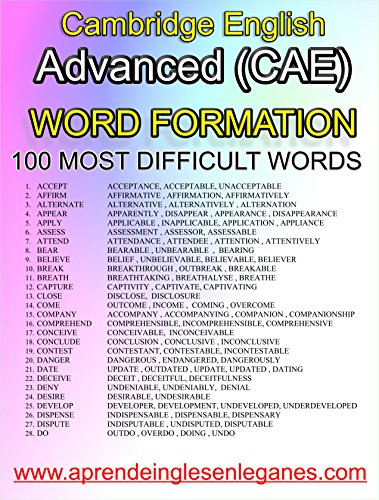 Cambridge English : Advanced (CAE) -WORD FORMATION - 100 MOST