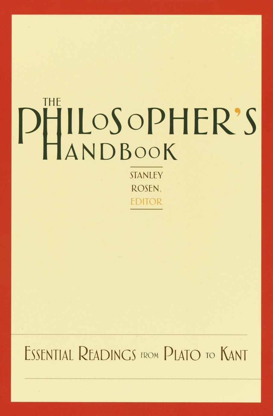 The Philosopher's Handbook: Essential Readings from Plato to Kant pdf epub