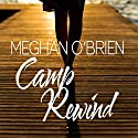 Camp Rewind Audiobook by Meghan O'Brien Narrated by Faith Clarke