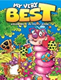My Very Best Coloring and Activity Book, Carson-Dellosa Publishing Staff, 0769627870