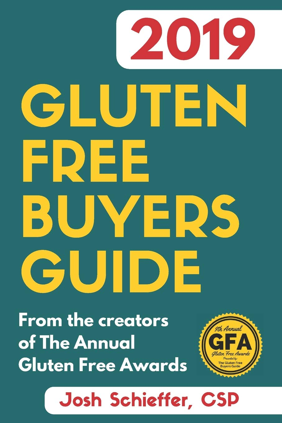 2019 Gluten Free Buyers Guide Connecting You To The Best In Gluten Free So You Can Skip To The Good Stuff Schieffer Josh 9781730859922 Amazon Com Books
