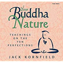 Your Buddha Nature: Teachings on the Ten Perfections