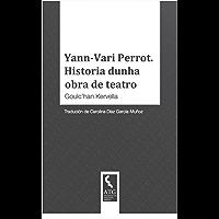 Yann-Vari Pierrot. Historia dunha obra de teatro (Galician Edition)