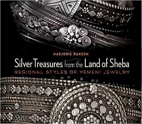Silver Treasures From The Land Of Sheba: Regional Styles Of Yemeni Jewelry por Marjorie Ransom epub