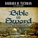 Front cover for the book Bible and Sword: England and Palestine from the Bronze Age to Balfour by Barbara W. Tuchman