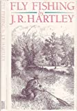 Fly Fishing: Memories of Angling Days by J.R. Hartley (January 1, 1991) Hardcover