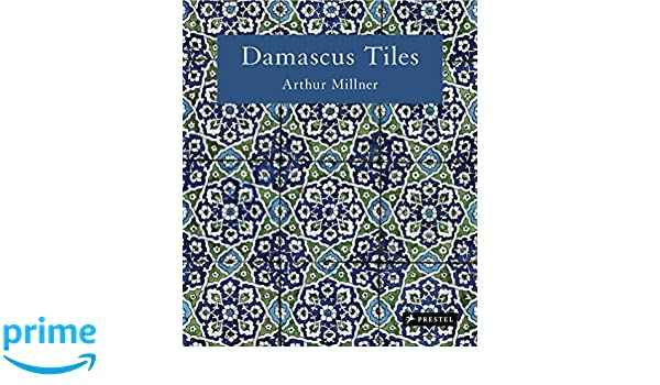 Damascus Tiles: Mamluk and Ottoman Architectural Ceramics from Syria: Amazon.es: Arthur Millner: Libros en idiomas extranjeros