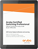 Aruba Certified Switching Professional: Official Certification Study Guide (HPE6-A45) (English Edition)