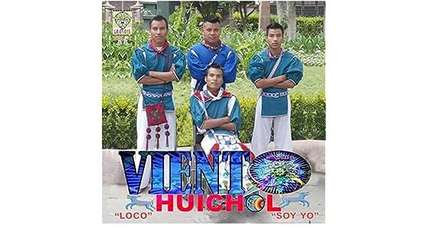 Loco, Soy Yo [Explicit] by Viento Huichol on Amazon Music ...