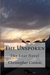The Unspoken: The Lost Novel Kindle Edition