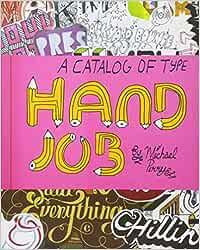 Hand Job: A catalog of type